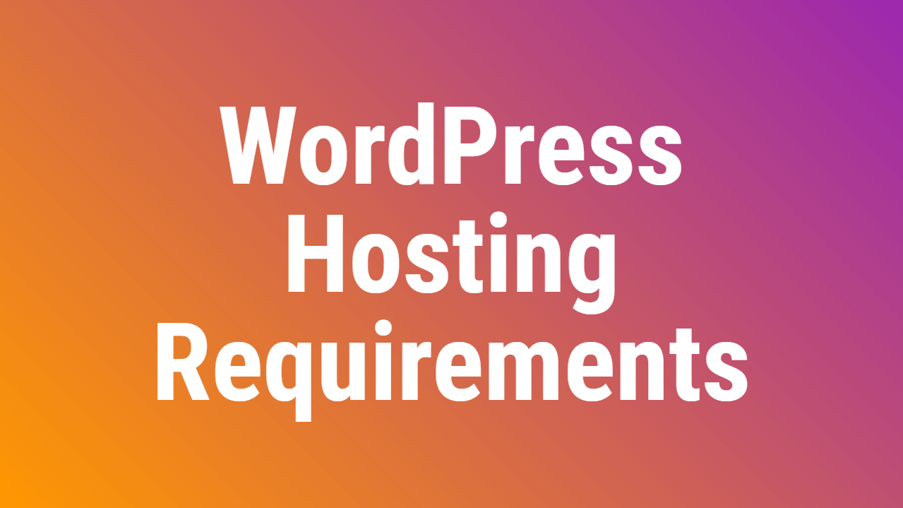 Wpassist WordPress Hosting Requirements